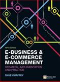 E-Business and e-Commerce Management : Strategy, Implementation and Practice, Chaffey, Dave, 0273752014
