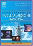 Nuclear Medicine Imaging, Mettler, Fred A. and Guiberteau, Milton J., 0721602010