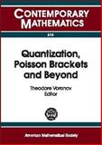 Quantization, Poisson Brackets, and Beyond, , 0821832018