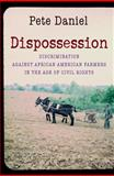 Dispossession, Pete Daniel, 1469602016