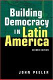 Building Democracy in Latin America, Peeler, John, 1588262014