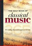 The Daily Book of Classical Music, Leslie Chew and Scott Spiegelberg, 160058201X
