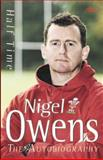 Half Time - My Autobiography, Nigel Owens and Lynn Davies, 1847712010