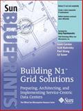 Building N Grid Solutions : Preparing, Architecting, and Implementing Service-Centric Data Centers, Carolan, Jason and Radeztsky, Scott, 0131482017
