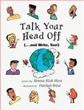 Talk Your Head Off... and Write, Too! 9780134762012