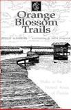 Orange Blossom Trails, Phillip Manning, 0895872013