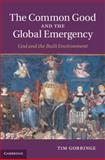 The Common Good and the Global Emergency 9781107002012