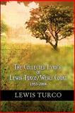 The Collected Lyrics of Lewis Turco/Wesli Court, 1953-2004, Lewis Turco, 1932842012