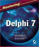 Mastering Delphi 7, Marco Cantù, 078214201X