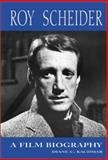 Roy Scheider : A Film Biography, Kachmar, Diane C., 0786412011