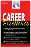 Career Excellence : The Pathways to Excellence Series, Hess, Peter M., 1401882013