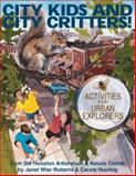 City Kids and City Critters!, Roberts, Janet W. and Huelbig, Carole, 007053201X