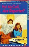 Val McCall, Ace Reporter?, Fran Manushkin, 0140372016
