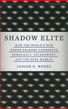 Shadow Elite, Janine R. Wedel, 0465022014