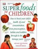 Superfoods for Children, Michael Van Straten and Barbara Griggs, 0789472015