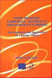 Hoop-Wrapped, Composite, Internally Pressurized Cylinders : Development and Application of a Design Theory, Walters, John A., 0791802019