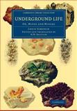 Underground Life : Or, Mines and Miners, Simonin, Louis, 1108072011
