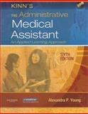 Kinn's the Administrative Medical Assistant : An Applied Learning Approach, Young, Alexandra Patricia, 1416032010