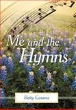 Me and the Hymns, Betty Casarez, 1462712010