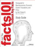 Studyguide for Macroeconomics: Economic Growth, Fluctuations, and Policy by Robert E. Hall, ISBN 9780393975154, Reviews, Cram101 Textbook and Hall, Robert E., 1490292012
