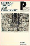 Critical Theory Philosophy, Ingram, David and Ingram, David, 1557782016