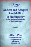 Liturgy of the Ancient and Accepted Scottish Rite of Freemasonry for the Southern Jurisdiction of the United States, Albert Pike, 1613422016