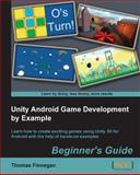 Unity Android Game Development by Example, Thomas Finnegan, 1849692017