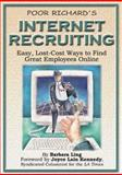 Poor Richard's Internet Recruiting : Easy, Low-Cost Ways to Find Great Employees Online, Ling, Barbara, 1930082010