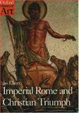 Imperial Rome and Christian Triumph, Jas Elsner, 0192842013