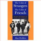The Color of Strangers, the Color of Friends 9780226662015