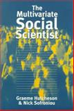 The Multivariate Social Scientist : Introductory Statistics Using Generalized Linear Models, Hutcheson, Graeme D. and Sofroniou, Nick, 0761952012