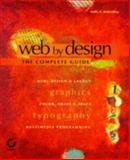 Web by Design : The Complete Guide, Holzschlag, Molly E., 0782122019