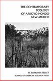 The Contemporary Ecology of Arroyo Hondo Pueblo, New Mexico, Kelley, N. Edmund, 0933452012
