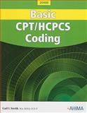 Basic CPT/HCPCS Coding, 2008 Edition, Smith, Gail, 158426201X