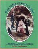 Coal Towns of West Virginia, Mary L. Stevenson, 1891852019