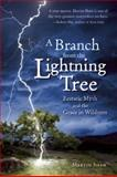 A Branch from the Lightning Tree, Martin Shaw, 1935952013