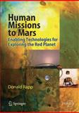 Human Missions to Mars : Enabling Technologies for Exploring the Red Planet, Rapp, Donald, 3642092012