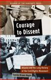 Courage to Dissent : Atlanta and the Long History of the Civil Rights Movement, Brown-Nagin, Tomiko, 0199932018