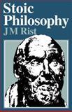 Stoic Philosophy, Rist, J. M., 0521292018
