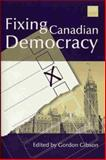 Fixing Canadian Democracy, Gordon Gibson, 088975201X