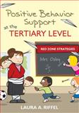 Positive Behavior Support at the Tertiary Level : Red Zone Strategies, Riffel, Laura A., 1412982014