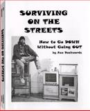 Surviving on the Streets : How to Go down Without Going Out, Backwords, Ace, 1559502010
