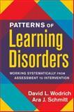 Patterns of Learning Disorders : Working Systematically from Assessment to Intervention, Schmitt, Ara J. and Wodrich, David L., 1593852010