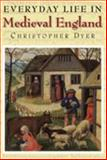 Everyday Life in Medieval England, Dyer, Christopher, 1852852011
