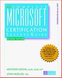 The Complete Microsoft Certification Success Guide, John P. Mueller and Anthony Gatlin, 0079132014