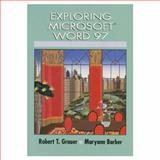 Exploring Microsoft Word 97, Grauer, Robert T. and Barber, Maryann, 0137542011