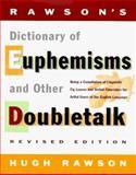 Rawson's Dictionary of Euphemisms and Other Doubletalk, Hugh Rawson, 0517702010