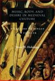 Music, Body, and Desire in Medieval Culture, Bruce W. Holsinger, 0804732019