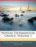 Novum Testamentum Graece, Jo. Jac. Griesbach and Johann Jakob Griesbach, 114536201X
