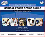 Practice Kit for Medical Front Office Skills with Medisoft Version 16 and Practice Partner V 9. 3. 2, Buck, Carol J., 1437722016